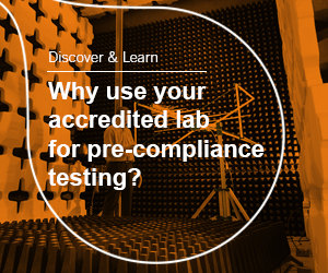 Why use your accredited lab for your pre-compliance testing?