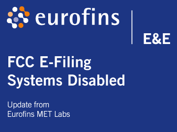 FCC E-Filing Systems Disabled | News Update from Eurofins MET Labs